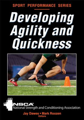 Developing Agility and Quickness By National Strength & Conditioning Associa (COR)