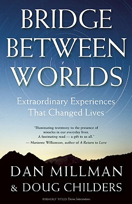 Bridge Between Worlds By Millman, Dan/ Childers, Doug